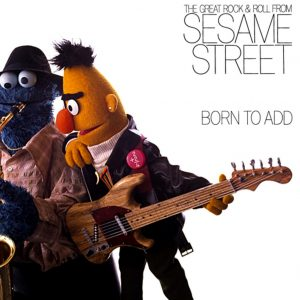 The cover of Born To Add, featuring Sesame Street rock and roll.